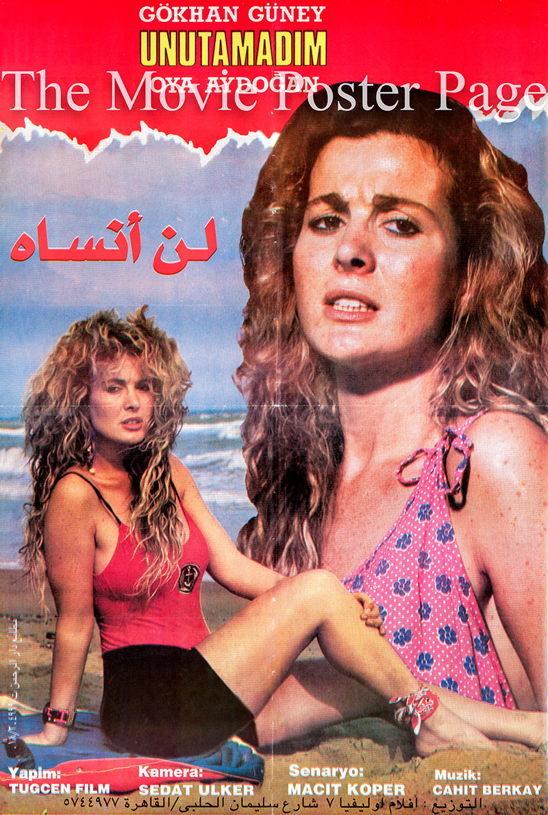 Pictured is an Egyptian promotional poster for the 1985 Yucel Ucanoglu film Unutamidim starring Oya Aydogan.