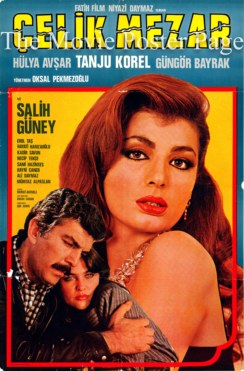 Pictured is a Turkish promotional poster for the 1983 Oksal Pekmezoglu film Celik Mezar starring Hulya Avsar.