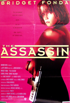 Pictured is a promotional poster for the 1993 John Badham film The Assassin starring Bridget Fonda.