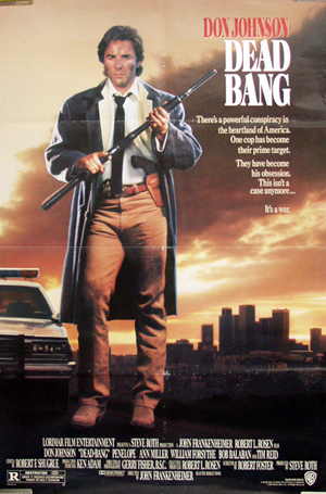 Pictured is a reprint poster for the 1989 John Frankenheimer film Dead Bang starring Don Johnson.
