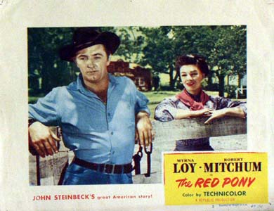 Pictured is a US lobby card for the 1949 Lewis Milestone film The Red Pony starring Robert Mitchum and Myrna Loy, based on a novel by John Steinbeck.