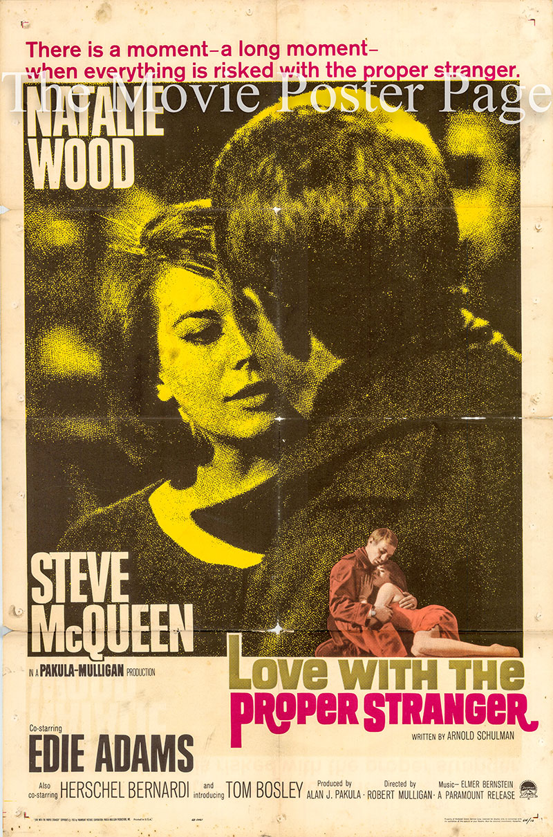 Pictured is a US one-sheet promotional poster for the 1963 Robert Mulligan film Love with the Proper Stranger starring Steve McQueen and Natalie Wood.