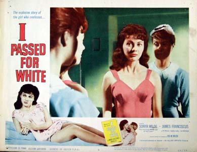 Pictured is a US lobby card for the 1960 Fred M. Wilcox film I Passed for White starring Sonya Wilde.