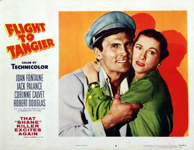 Pictured is a US lobby card for the 1953 Charles Marquis Warren film Flight to Tangier starring Jack Palance and Joan Fontaine.