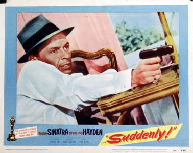 Pictured is a US lobby card for the 1954 Lewis Allen film Suddenly starring Frank Sinatra.