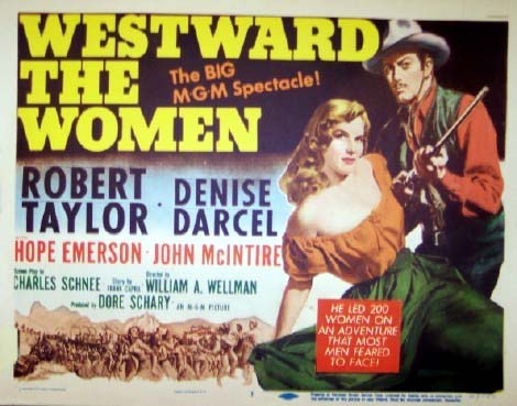 Pictured is a US lobby card for the 1951 William A. Wellman film Westward the Women starring Robert Taylor and Denise Darcel.