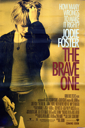 Pictured is a US one-sheet promotional poster for the 2007 Neil Jordan film The Brave One starring Jodie Foster.