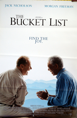 Pictured is a US one-sheet promotional poster for the 2007 Rob Reiner film The Bucket List starring Jack Nicholson and Morgan Freeman.