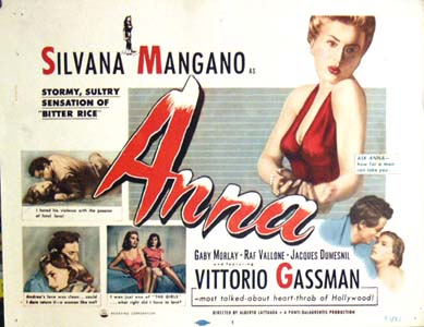 Pictured is a US lobby card for the a 1953 rerelease for the 1951 Alberto Lattuada film Anna starring Silvana Mangano.