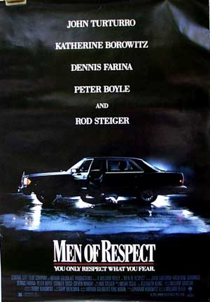 Pictured is a reprint of a US promotional poster for the 1991 William Reilly film Men of Respect starring John Turturro.