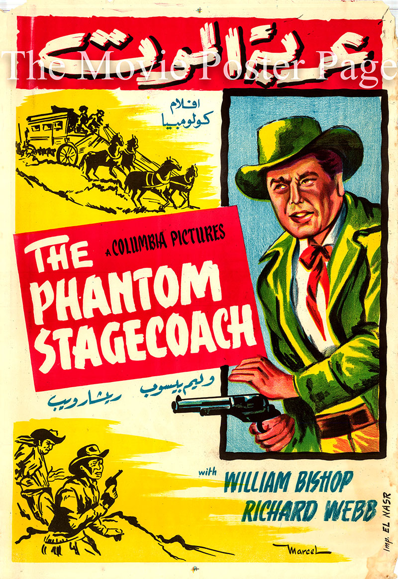Pictured is an Egyptian promotional poster for the 1957 Ray Nazarro film The Phantom Stagecoach starring William Bishop.