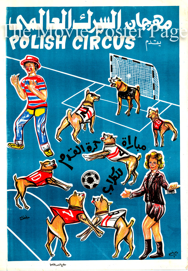 Pictured is an Egyptian promotional poster for the Dog Soccer Match at the Polish Circus.