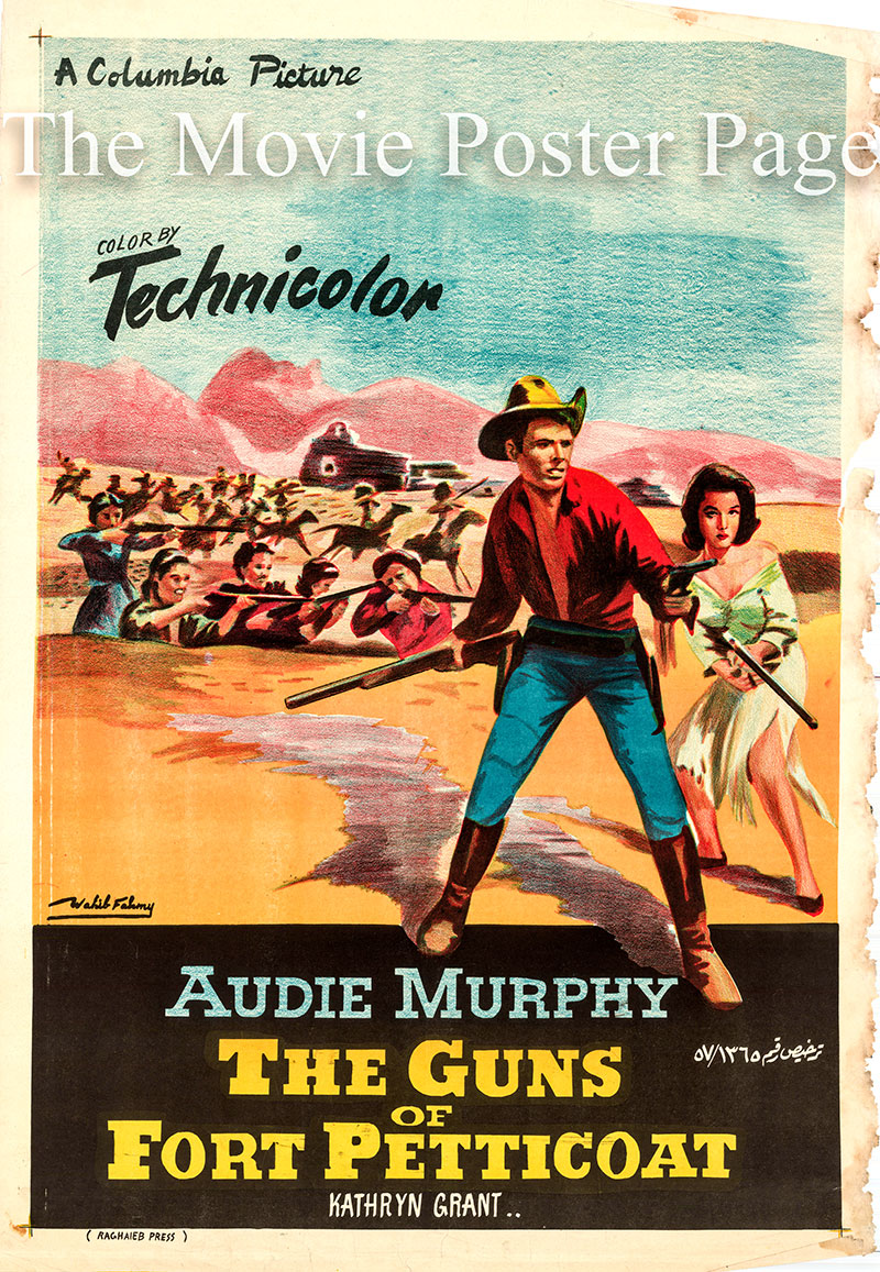 Pictured is an Egyptian promotional poster for the 1957 George Marshall film The Guns of Fort Petticoat starring Audie Murphy as Lt. Frank Hewitt.