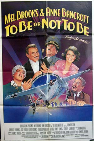 Pictured is an international promotional one-sheet for the 1983 Mell Brooks film To Be or Not To Be starring Mel Brooks and Anne Bancroft.