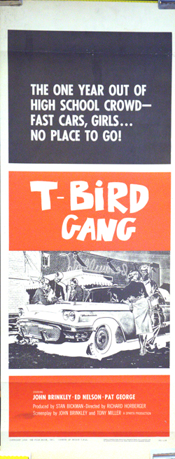 Pictured is a US insert promotional poster for the 1959 Richard Harbinger film T-Bird Gang starring John Brinkley.