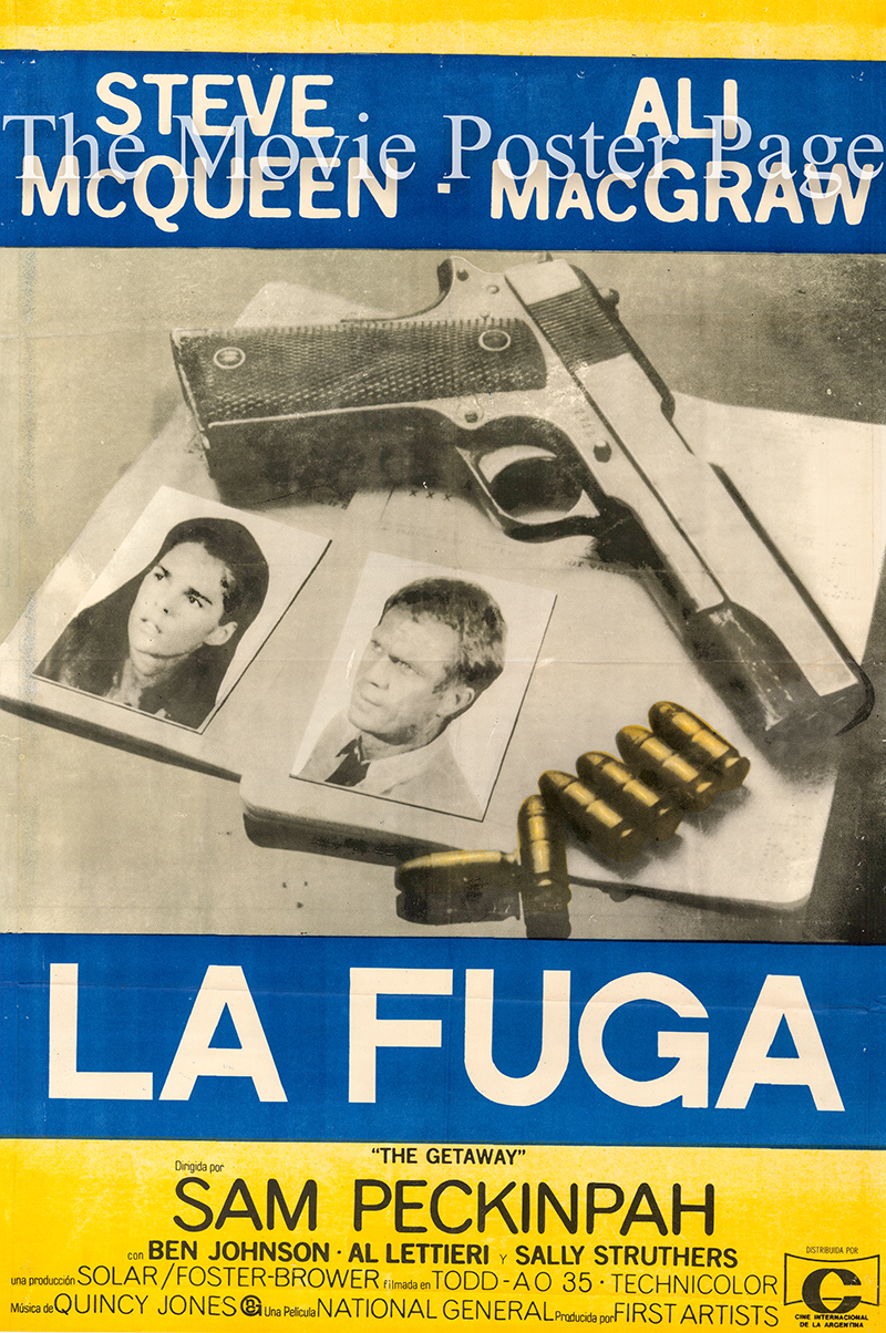 Pictured is an Argentine promotional poster for the 1972 Sam Peckinpah film The Getaway starring Steve McQueen and Ali McGraw.