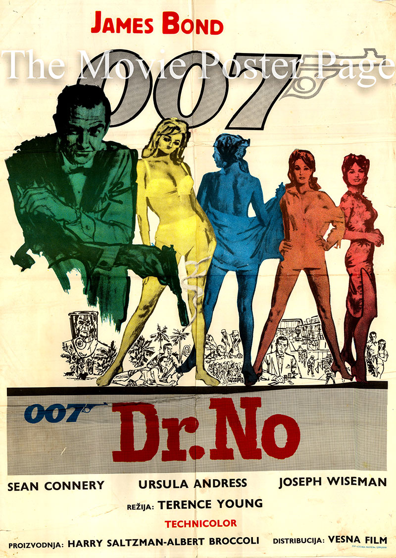 Pictured is a Yugoslavian poster for the 1962 Terence Young film Dr. No starring Sean Connery as James Bond.