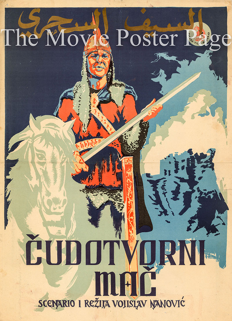 Pictured is a Yugoslavian one-sheet promotional poster for the 1950 Vojislav Nanovic film The Magic Sword starring Rade Markovic as Nebojsa.