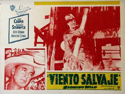 Pictured is a Mexican lobby card for the 1953 Hugo Fregonese film Blowing Wild starring Gary Cooper as Jeff Dawson.