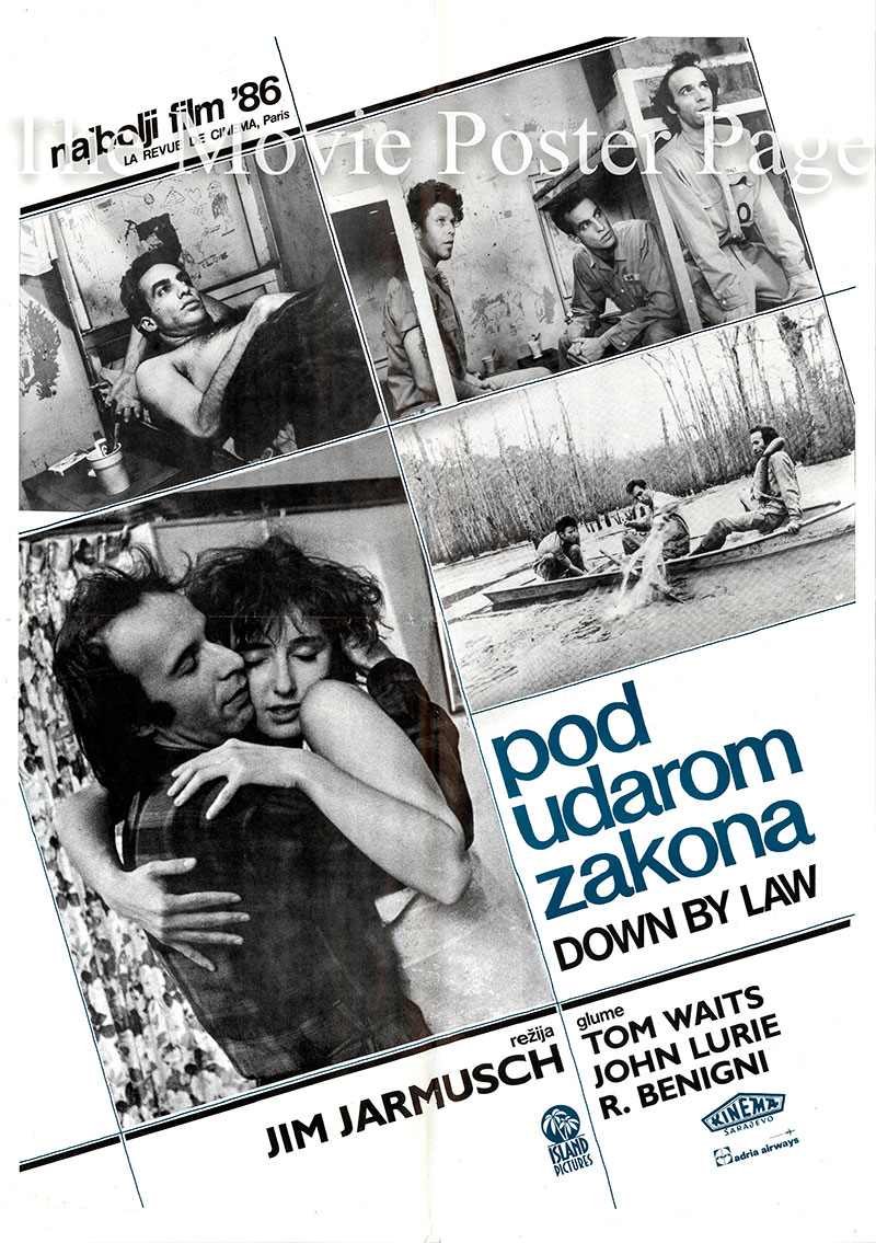 Pictured is a Yugoslavian poster for the 1986 film Down by Law written and directed by Jim Jarmusch and starring Tom Waits as Zack.