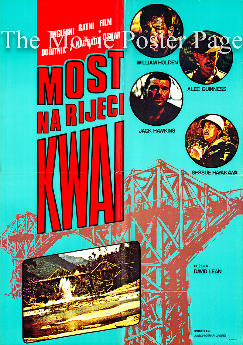This is a Yugoslavian poster for a 1970s rerelease of the 1957 David Lean film the Bridge on the River Kwai starring William Holden as Major Shears.