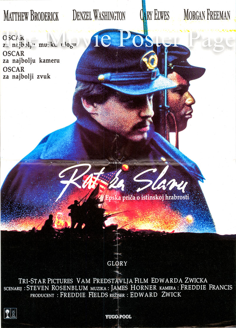 Pictured is a Yugoslavian poster for the 1989 Edward Zwick film Glory starring Matthew Broderick as Colonel Robert Gould Shaw.