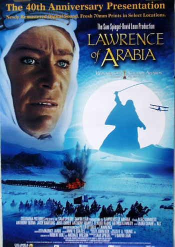 Pictured is a promotional poster for the 40th anniversary presentation of the 1962 David Lean film Lawrence of Arabia starring Peter O'Toole.