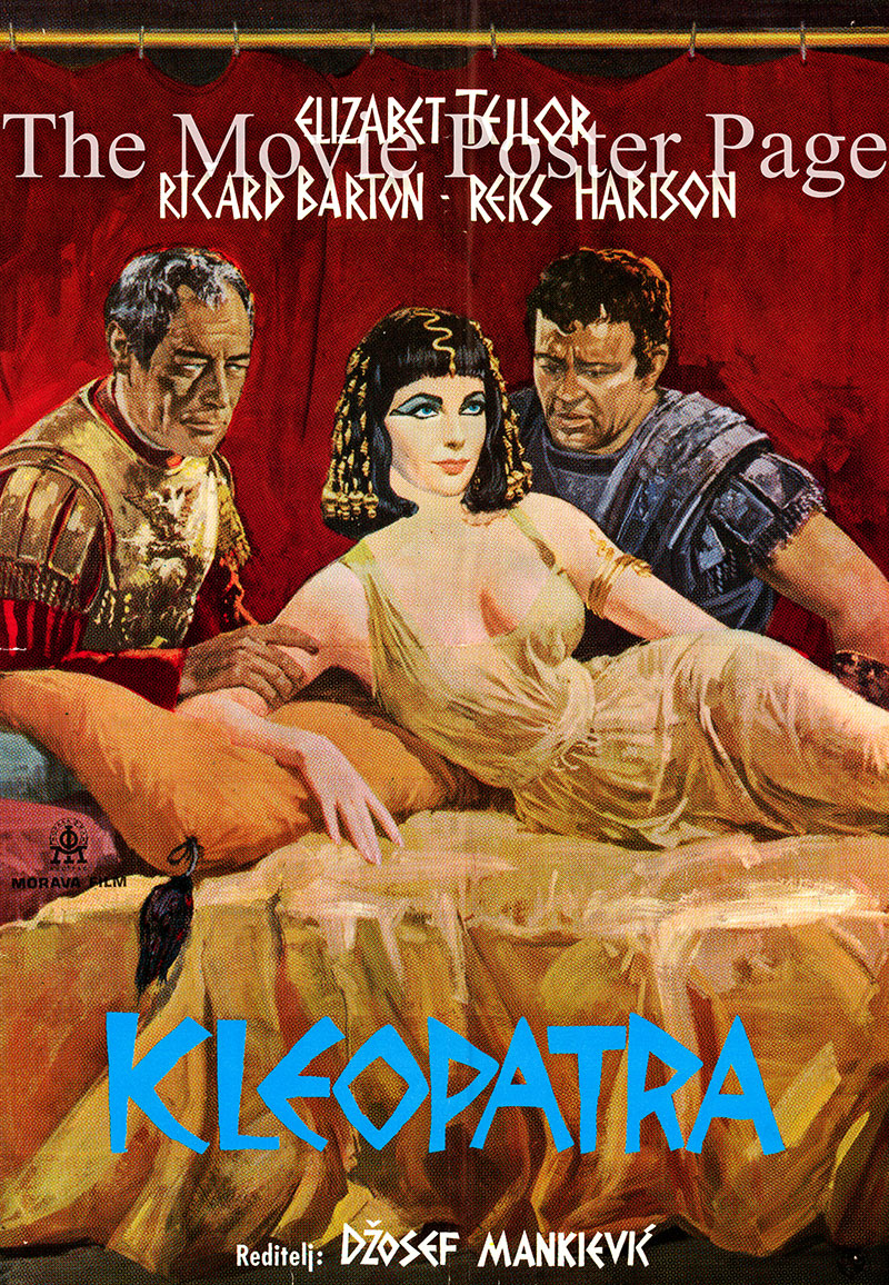 This is a Yugoslavian poster for the 1963 Joseph Mankiewicz film <i>Cleopatra</i> based on the histories of Plutarch, Suetonius and Appian, screenplay by Joseph L. Mankiewicz, Ranald MacDougall and Sidney Buchman and starring Elizabeth Taylor as Cleopatra.