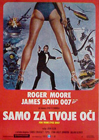 Pictured is a Yugoslavian promotional poster for the 1981 John Glen film For Your Eyes Only starring Roger Moore as James Bond.