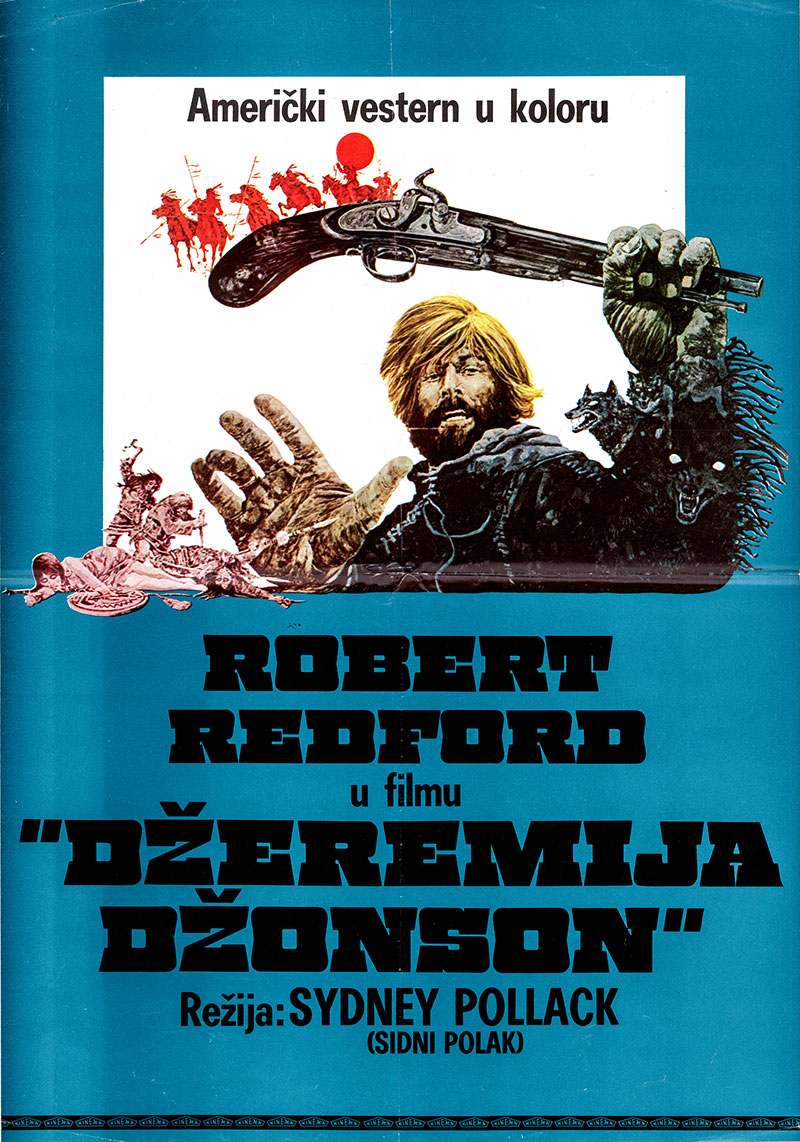 Pictured is a Yugoslavian poster for the 1972 Sydney Pollack film Jeremiah Johnson starring Robert Redford as Jeremiah Johnson.
