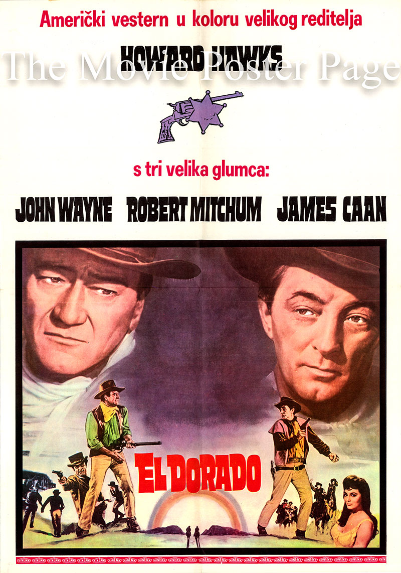Pictured is a Yugoslavian poster for the 1966 Howard Hawks film El Dorado starring John Wayne as Cole Thornton.