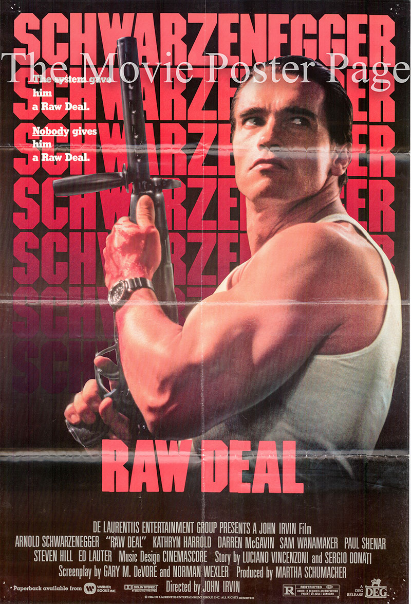 Pictured is a US one-sheet for the 1986 John Irvin film Raw Deal starring Arnold Schwarzenegger as Mark Kaminski and Joseph P. Brenner.