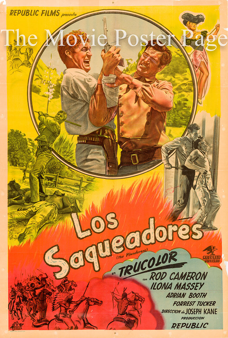Pictured is an Argentine one-sheet poster for the 1948 Joseph Kane film The Plunderers starring Rod Cameron as John Drum.