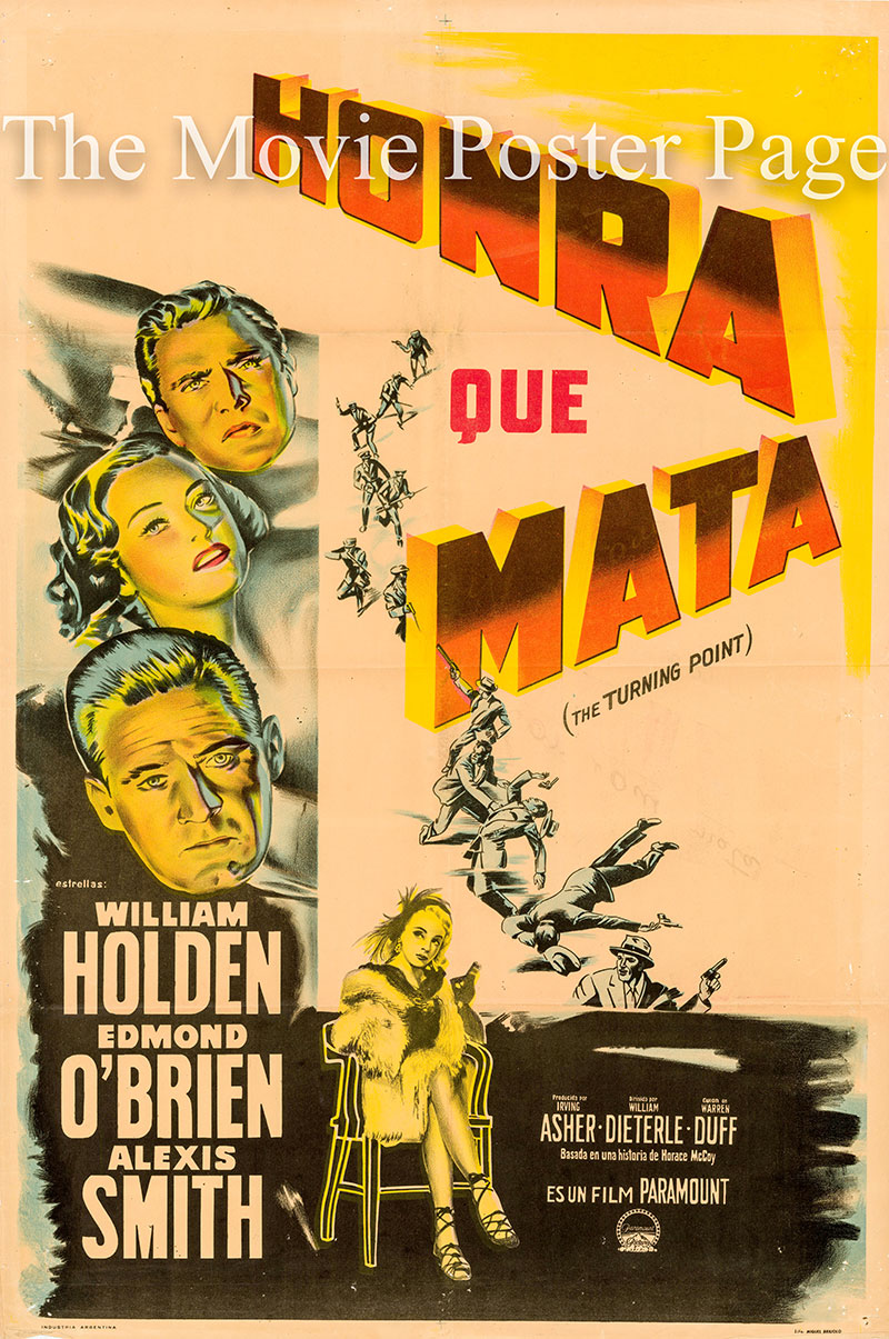 Pictured is an Argentine one-sheet poster for the 1952 William Dieterle film The Turning Point starring William Holden as Jerry McKibbon.