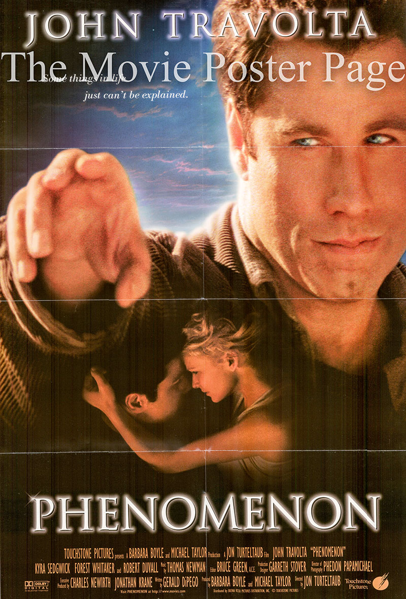 Pictured is a US one-sheet poster for the 1996 Jon Turteltaub film Phenomonon written by Gerald Di Pego and starring John Travolta as George Malley.