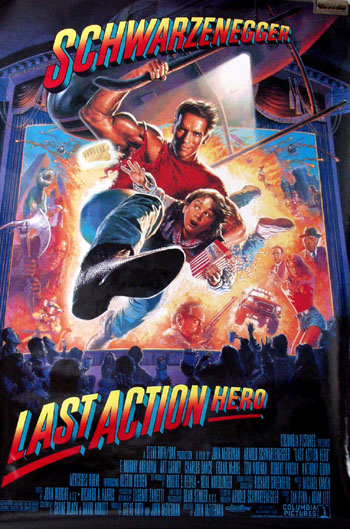 Pictured is the US promotional poster for the 1993 John C. McTiernan film Last Action Hero starring Arnold Schwarzenegger.