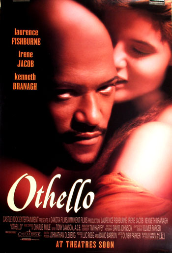 Pictured is a US promotional poster fo r the 1995 Oliver Parker film Othello starring Laurence Fishburne.