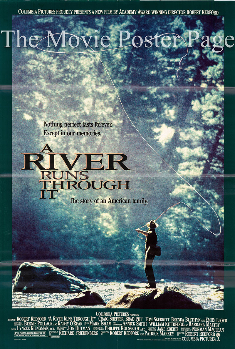 Pictured is a US promotional poster for the 1992 Robert Redford film A River Runs Through It starring Brad Pitt.