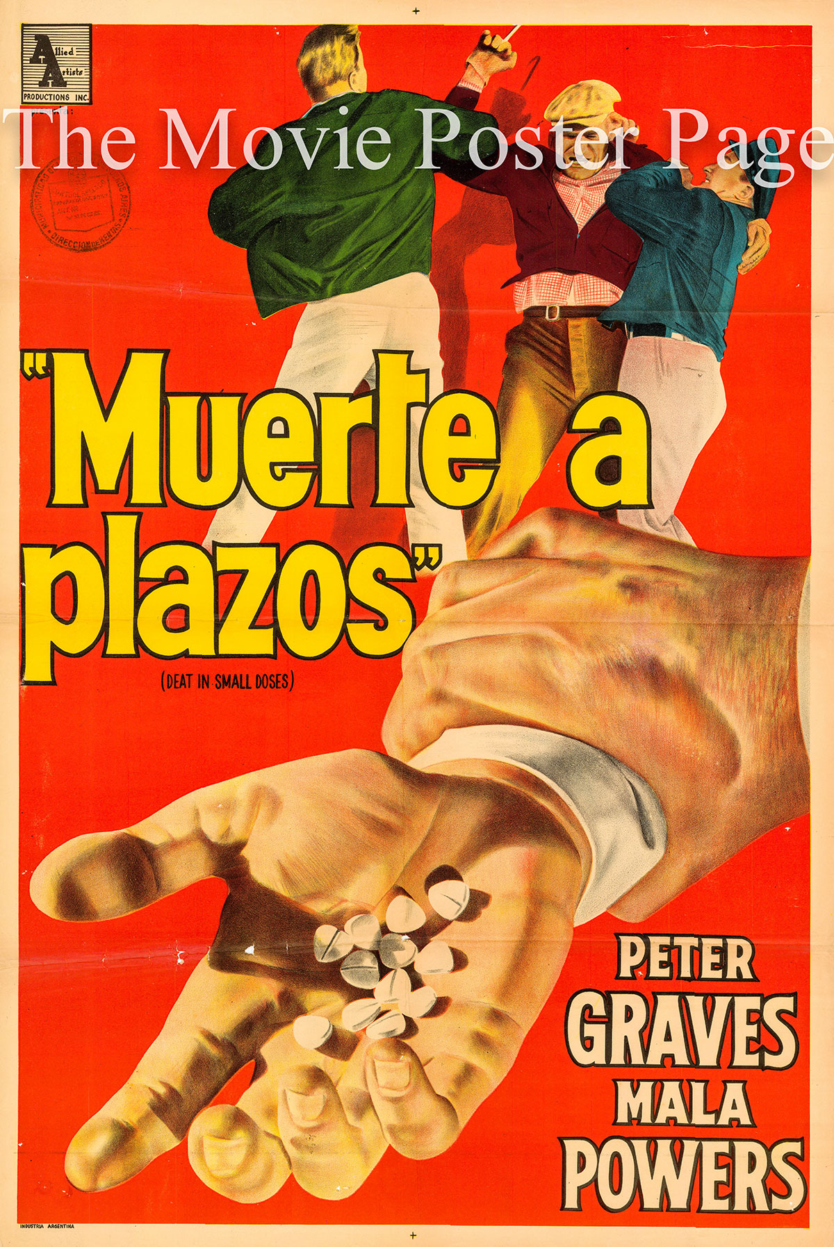 Pictured is an Argentine one-sheet poster for the 1957 Joseph M. Newman film Death in Small Doses starring Peter Graves.