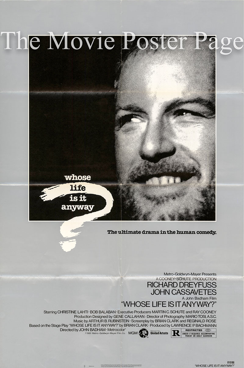 Pictured is a US one-sheet poster for the 1981 John Badham film Whose Life Is it Anyway starring Richard Dreyfus as Ken Harrison.