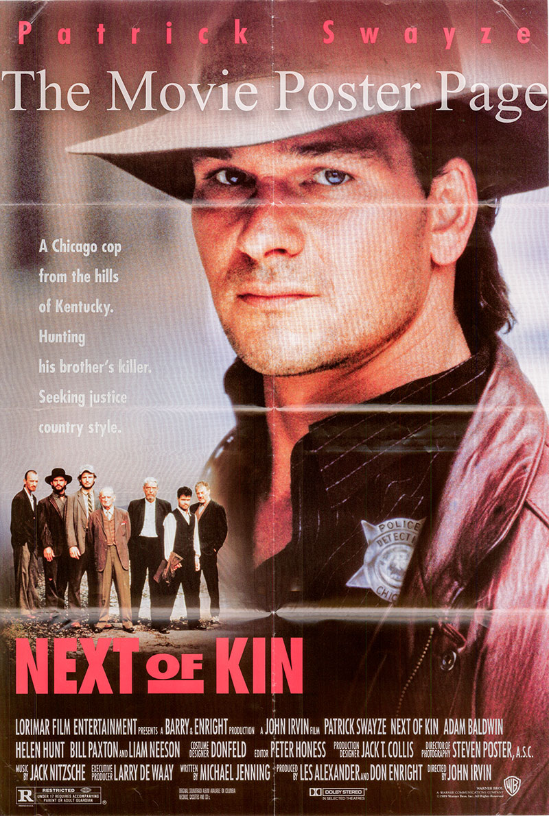 Pictured is a US one-sheet for the 1989 John Irvin film Next of Kin Starring Patrick Swayze as Truman Gates.