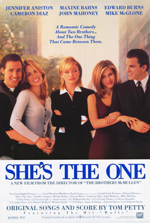 Pictured is a US promotional poster for the 1996 Edward Burns film She's the One starring Jennifer Aniston and Edward Burns.