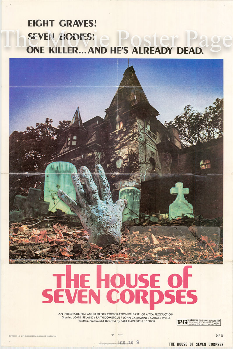 Pictured is a US one-sheet poster for the 1974 Paul Harrison film The House of Seven Corpses starring John Ireland.
