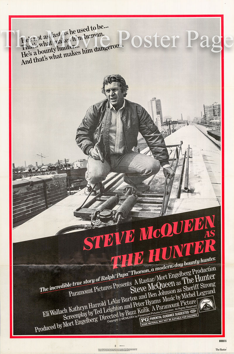 Pictured is a US one-sheet poster for the 1980 Buzz Kulik film The Hunter starring Steve McQueen as Papa Thorson.