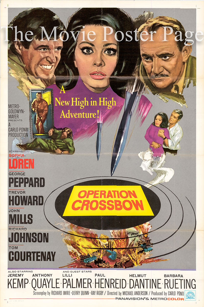 Pictured is a US one-sheet poster for the 1965 Michael Anderson film Operation Crossbow starring Sophia Loren as Nora Van Ostagamen.