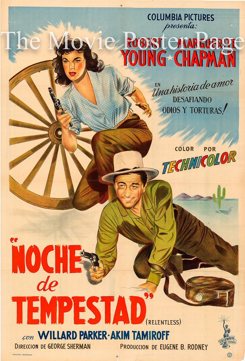 Pictured is an Argentine one-sheet poster for the 1948 George Sherman film Relentless starring Robert Young as Nick Buckley.