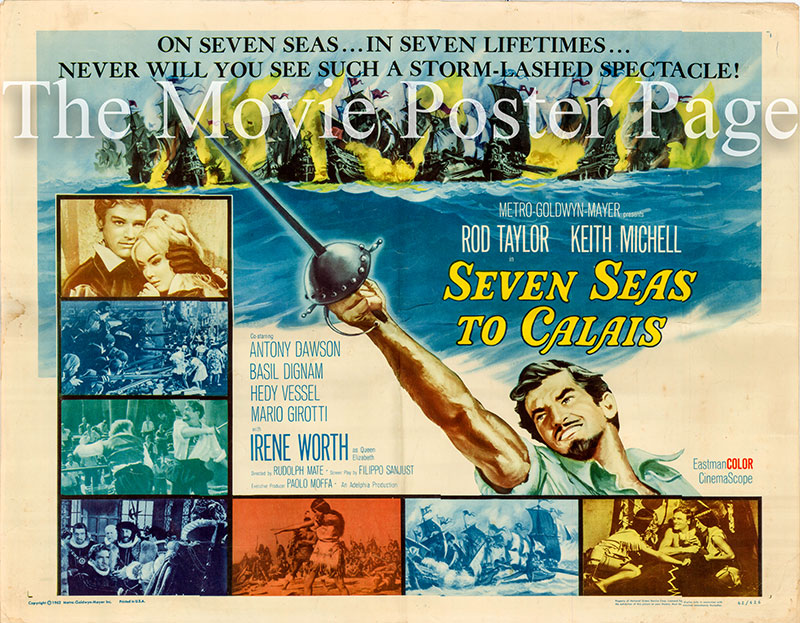 Pictured is a US half-sheet poster for the 1962 Rudolph Mate film Seven Seas to Calais starring Rod Taylor as Sir Francis Drake.