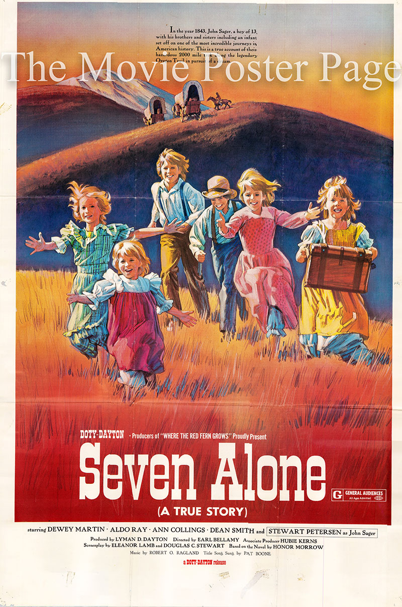 Pictured is a US one-sheet promotional poster for the 1974 Earl Bellamy film Seven Alone starring Dewey Martin as Henry Sager.