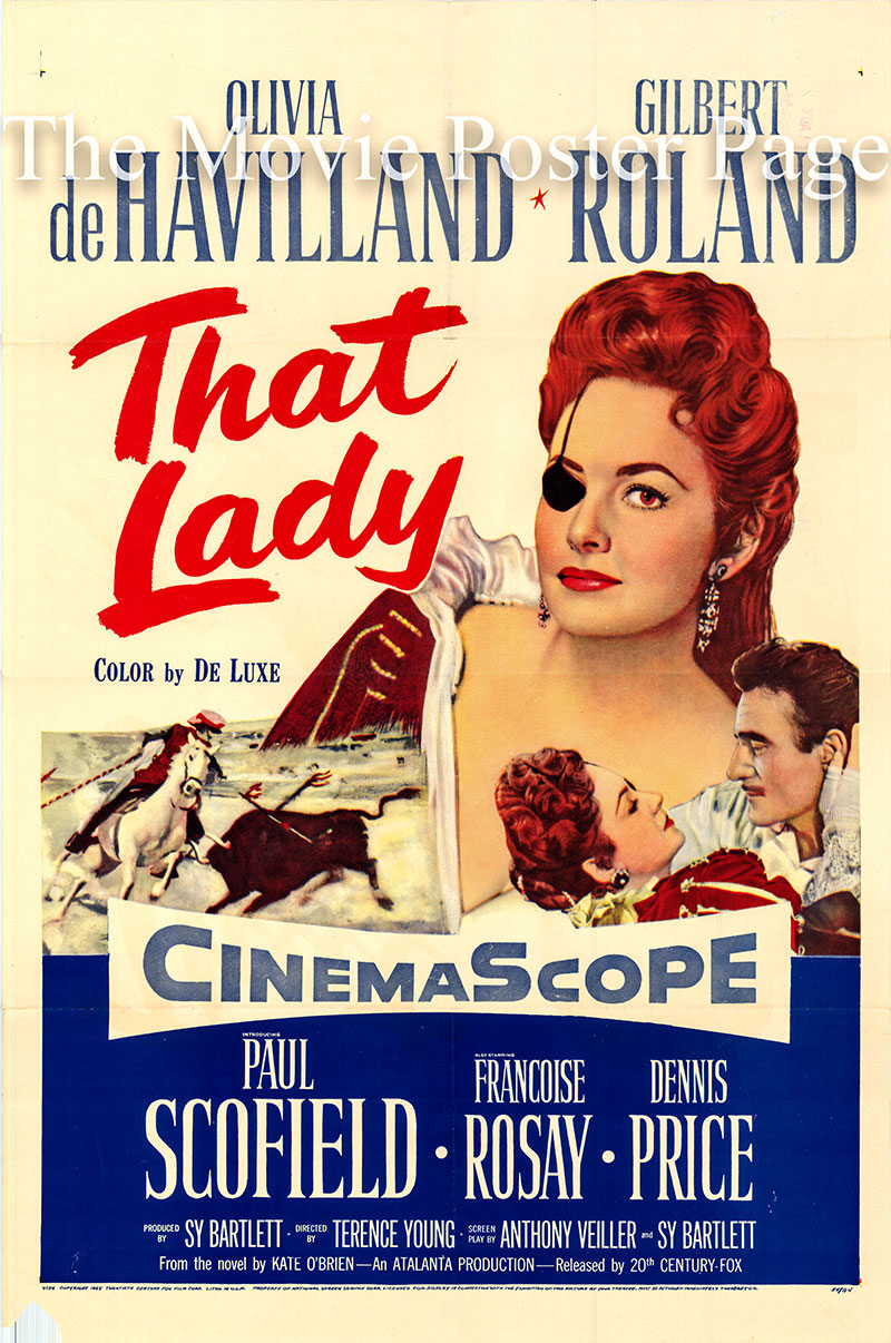 Pictured is a US one-sheet poster for the 1955 Terence Young film That Lady starring Olivia de Haviland as Ana de Mendoza.