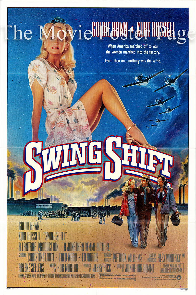 Pictured is a US one-sheet poster for the 1984 Jonathan Demme film Swing Shift starring Goldie Hawn as Kay Walsh.